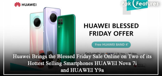 Huawei Brings the Blessed Friday SaleOnline on Two of its Hottest Selling Smartphones HUAWEI Nova 7i and HUAWEI Y9a