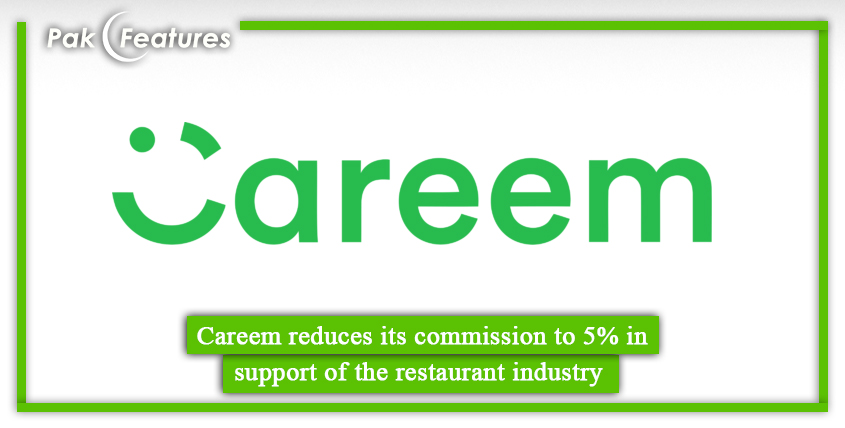 Careem reduces its commission to 5% in support of the restaurant industry