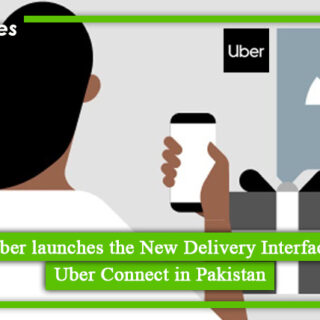Uber launches the New Delivery Interface, Uber Connect in Pakistan