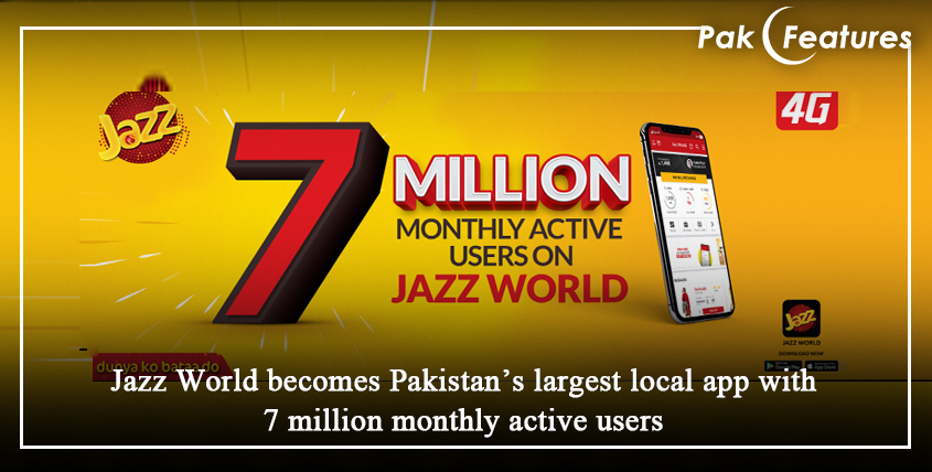 Jazz World becomes Pakistan's largest local app with 7 million monthly active users