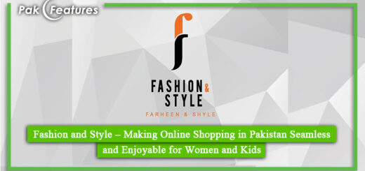 Fashion and Style – Making Online Shopping in Pakistan Seamless and Enjoyable for Women and Kids