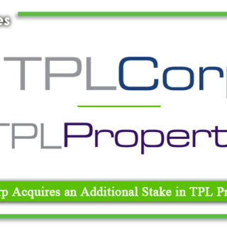 TPL Corp Acquires an Additional Stake in TPL Properties