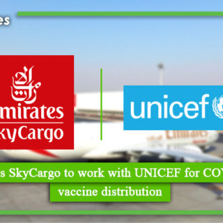 Emirates SkyCargo to work with UNICEF for COVID 19 vaccine distribution
