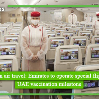 Keep trust in air travel Emirates to operate special flight marking UAE vaccination milestone