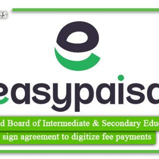 Easypaisa and Board of Intermediate & Secondary Education Swat sign agreement to digitize fee payments
