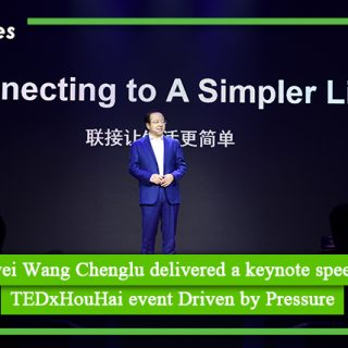 Huawei Wang Chenglu delivered a keynote speech at TEDxHouHai event Driven by Pressure