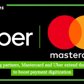 Long standing partners, Mastercard and Uber extend their partnership to boost payment digitization