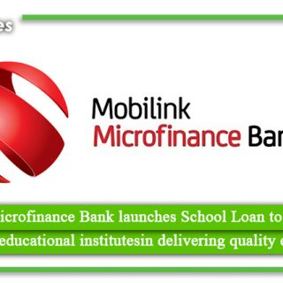 Mobilink Microfinance Bank launches School Loan to financially empower educational institutesin delivering quality education