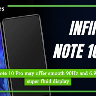 Infinix Note 10 Pro may offer smooth 90Hz and 6.95 inches FHD+ super fluid display