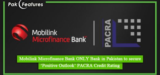 Mobilink Microfinance Bank ONLY Bank in Pakistan to secure 'Positive Outlook' PACRA Credit Rating
