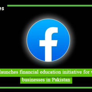 Facebook launches financial education initiative for women led businesses in Pakistan