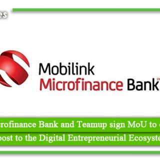 Mobilink Microfinance Bank and Teamup sign MoU to offer financial boost to the Digital Entrepreneurial Ecosystem
