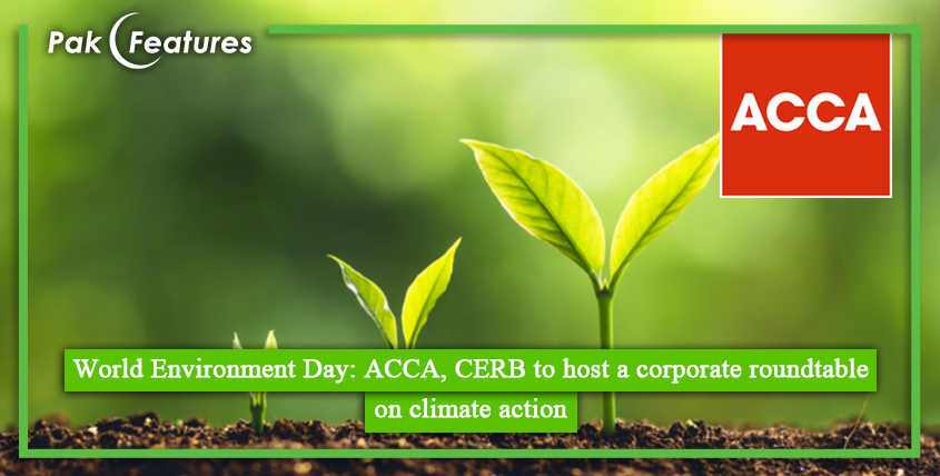 World Environment Day, ACCA, CERB to host a corporate roundtable on climate action